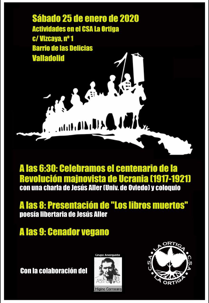 """Cartel jornada: 18:00 charla sobre revolución majnovista, Ucrania 1917-1921; 20:00 presentación """"los libros muertos"""", poesía libertaria de Aller; 21:00, cenador vegano"""