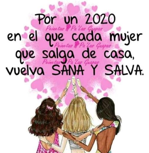 Cartel: por un año 2020 en el que cada mujer que salga de casa, vuelva sana y salva